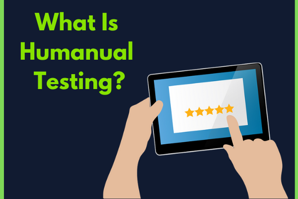 What is Humanual Testing