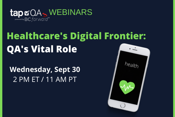 WEBINAR | The Importance of QA in Healthcare's Digital Frontiers