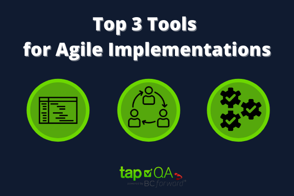 Top 3 Tools for Agile Implementation