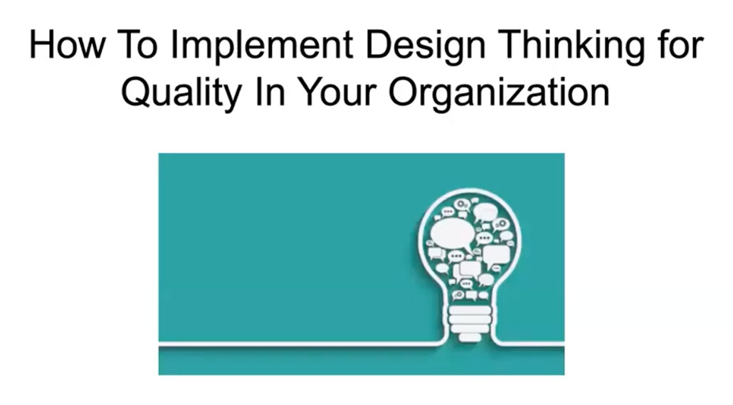 how-to-implement-design-thinking-for-quality-in-your-organization