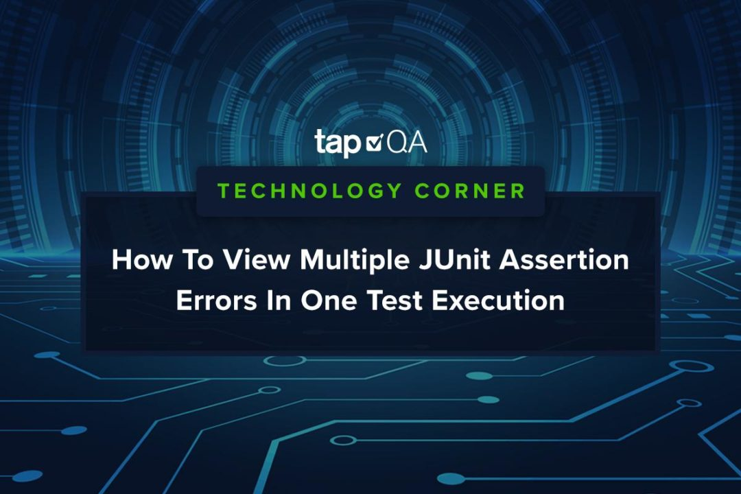 JUnit assertion errors: How To View Multiple Errors In One Test Execution